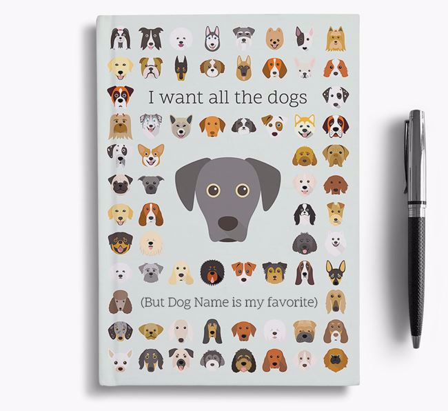 Blue Lacy 'I Want All The Dogs' Personalized Notebook