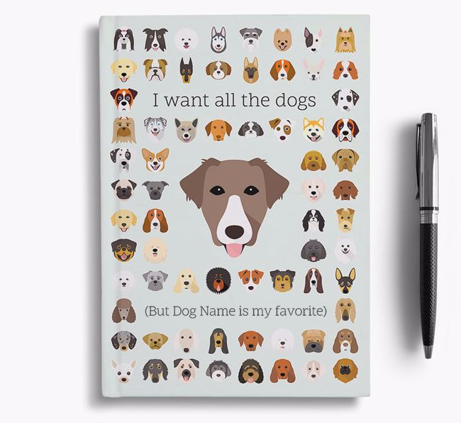 Borador 'I Want All The Dogs' Personalized Notebook