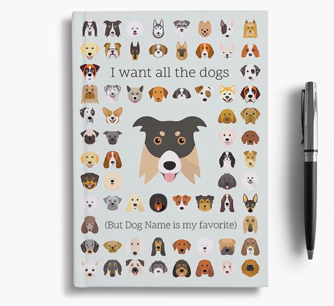 Border Collie 'I Want All The Dogs' Personalized Notebook
