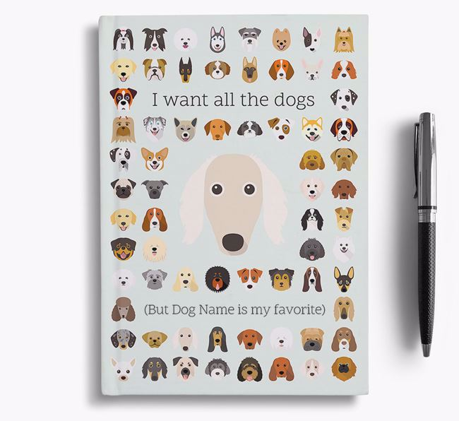 Borzoi 'I Want All The Dogs' Personalized Notebook