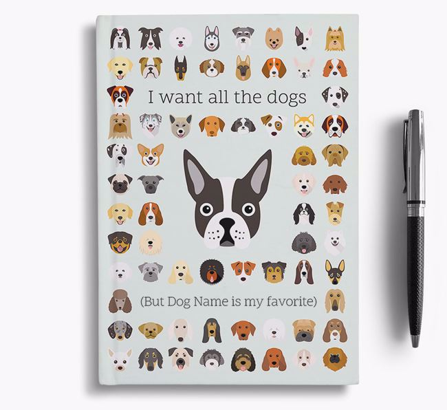 Boston Terrier 'I Want All The Dogs' Personalized Notebook