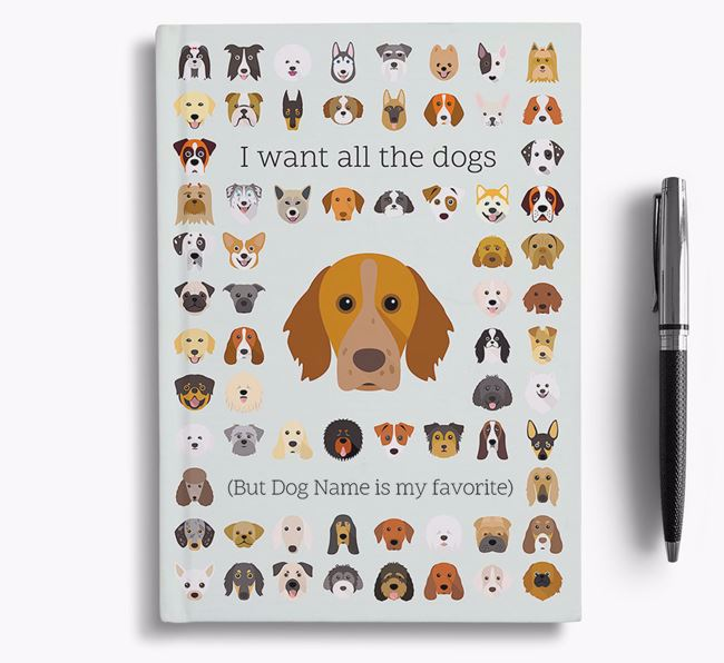 Brittany 'I Want All The Dogs' Personalized Notebook