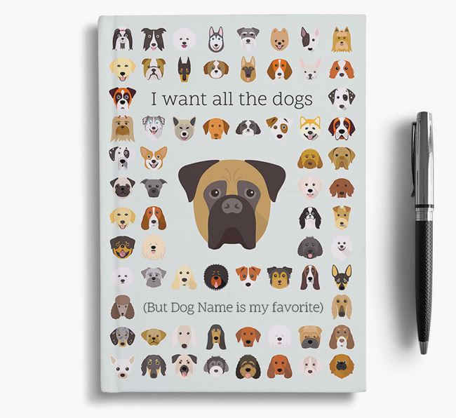 Bullmastiff 'I Want All The Dogs' Personalized Notebook