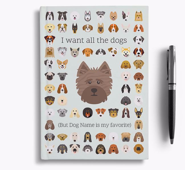 Cairn Terrier 'I Want All The Dogs' Personalized Notebook