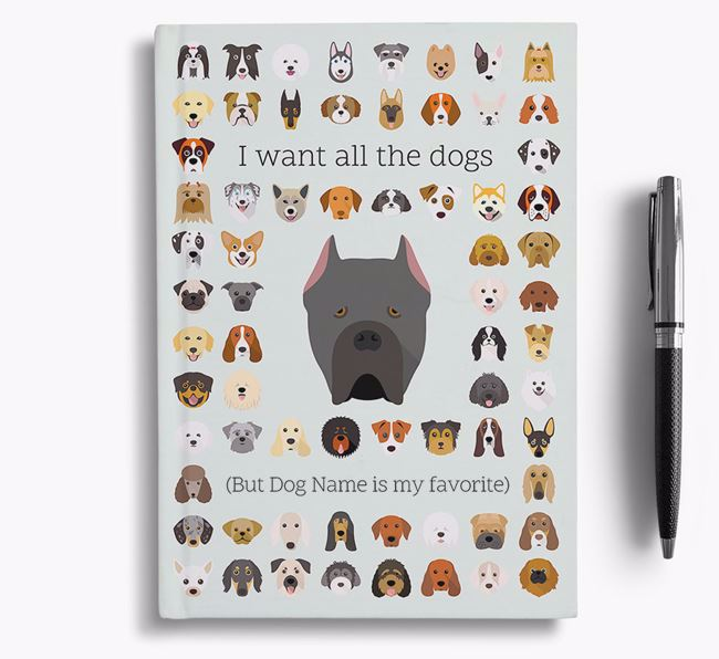 Cane Corso Italiano 'I Want All The Dogs' Personalized Notebook