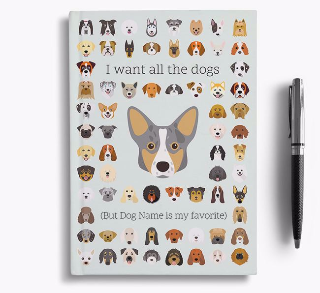 Cardigan Welsh Corgi 'I Want All The Dogs' Personalized Notebook