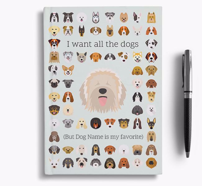 Catalan Sheepdog 'I Want All The Dogs' Personalized Notebook
