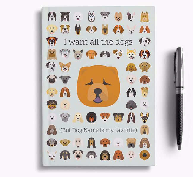 Chow Chow 'I Want All The Dogs' Personalized Notebook