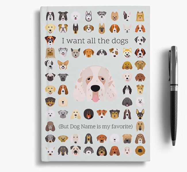 Clumber Spaniel 'I Want All The Dogs' Personalized Notebook