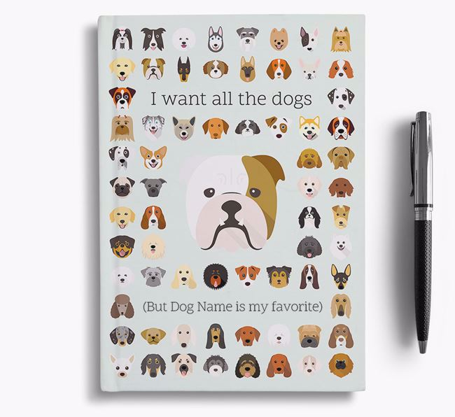 English Bulldog 'I Want All The Dogs' Personalized Notebook