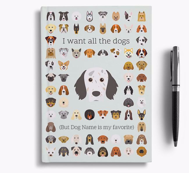 English Setter 'I Want All The Dogs' Personalized Notebook