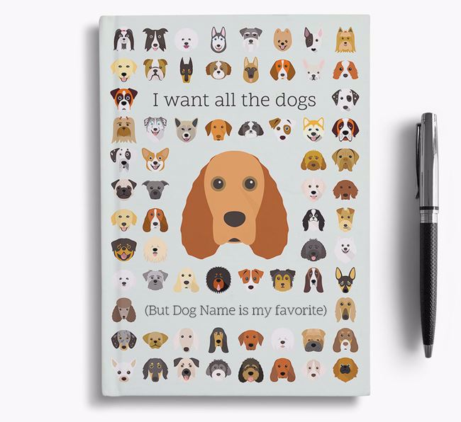 Field Spaniel 'I Want All The Dogs' Personalized Notebook