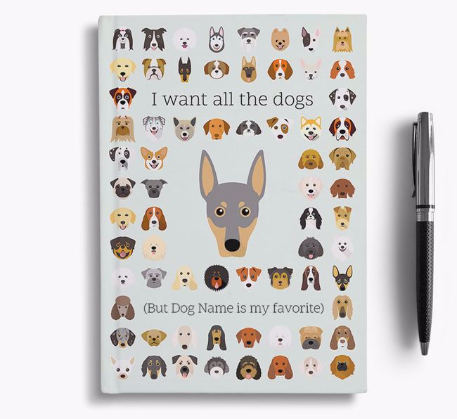 German Pinscher 'I Want All The Dogs' Personalized Notebook