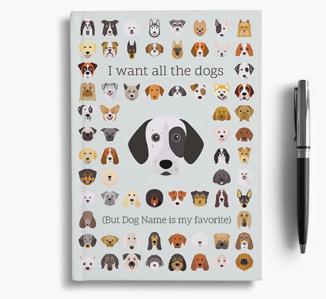 German Shorthaired Pointer 'I Want All The Dogs' Personalized Notebook