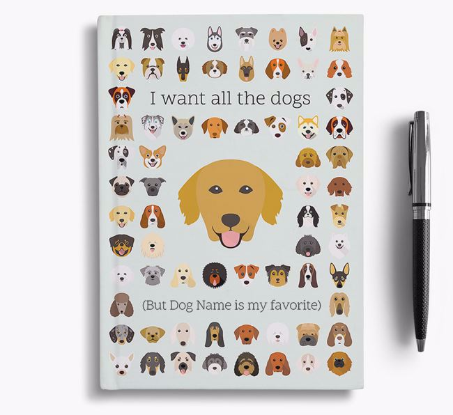Golden Retriever 'I Want All The Dogs' Personalized Notebook