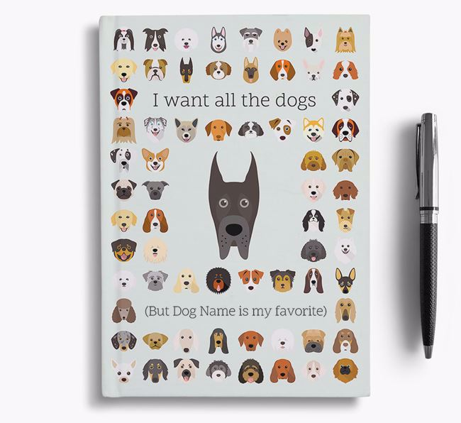 Great Dane 'I Want All The Dogs' Personalized Notebook