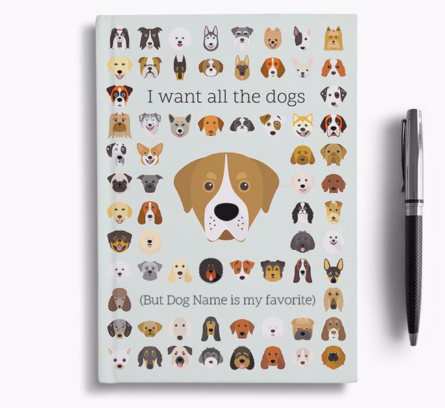 Greater Swiss Mountain Dog 'I Want All The Dogs' Personalized Notebook