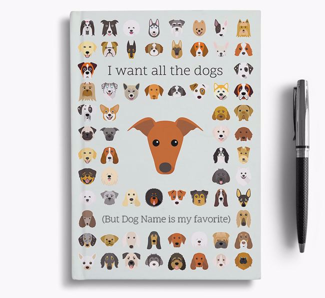 Greyhound 'I Want All The Dogs' Personalized Notebook