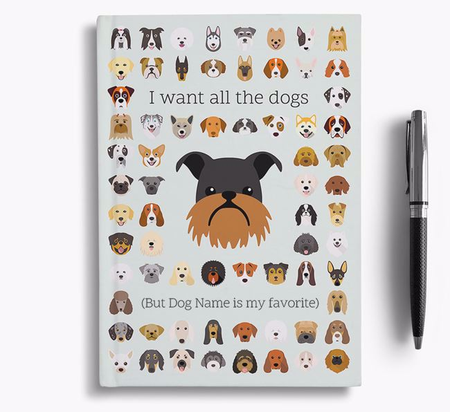 Griffon Bruxellois 'I Want All The Dogs' Personalized Notebook
