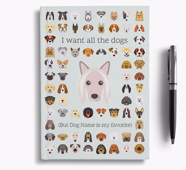 Hairless Chinese Crested 'I Want All The Dogs' Personalized Notebook