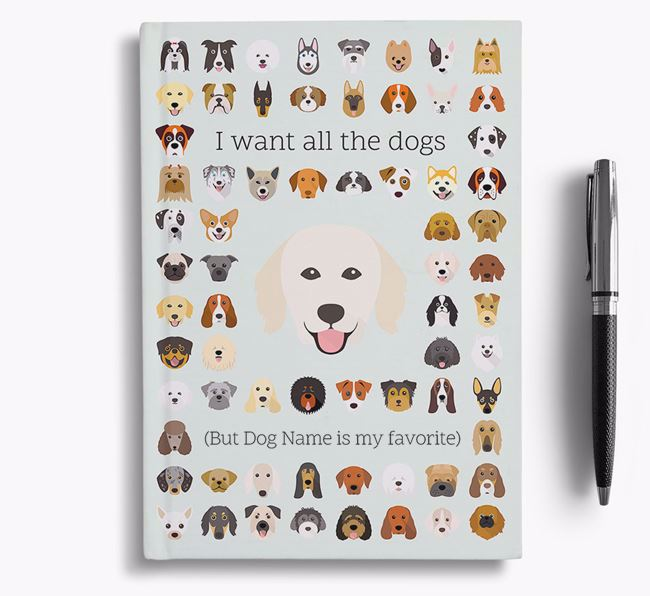 Hungarian Kuvasz 'I Want All The Dogs' Personalized Notebook