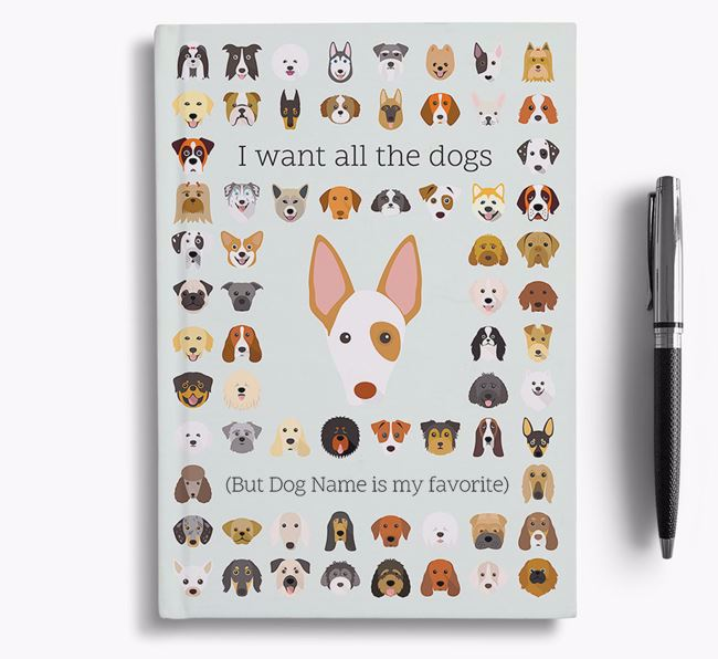 Ibizan Hound 'I Want All The Dogs' Personalized Notebook