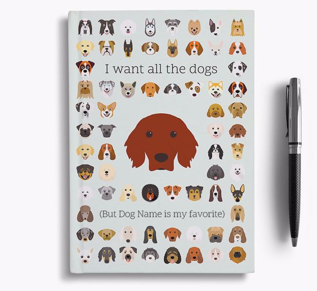 Irish Setter 'I Want All The Dogs' Personalized Notebook