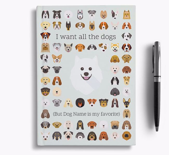 Japanese Spitz 'I Want All The Dogs' Personalized Notebook