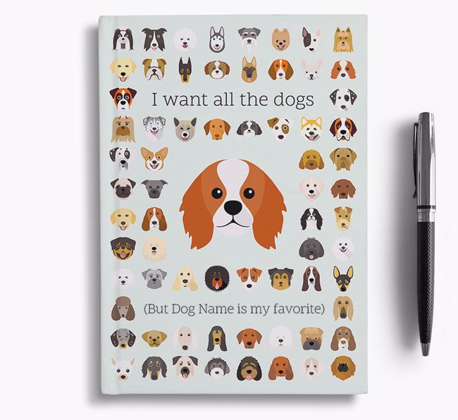 King Charles Spaniel 'I Want All The Dogs' Personalized Notebook