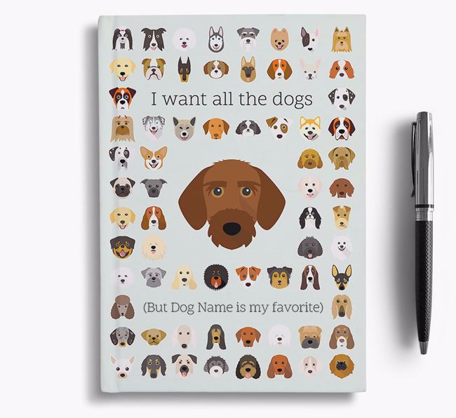 Korthals Griffon 'I Want All The Dogs' Personalized Notebook