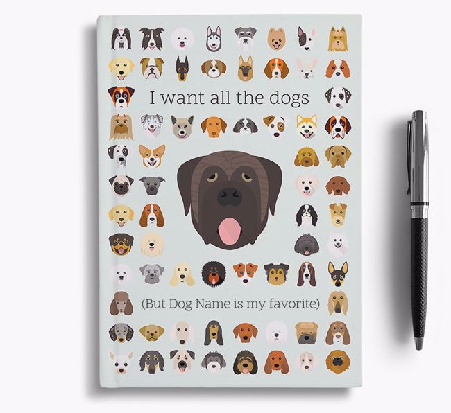 Mastiff 'I Want All The Dogs' Personalized Notebook