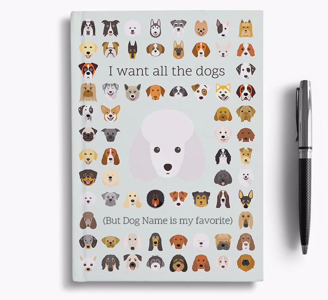 Miniature Poodle 'I Want All The Dogs' Personalized Notebook