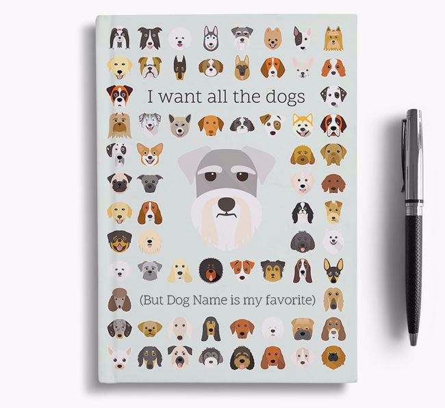 Miniature Schnauzer 'I Want All The Dogs' Personalized Notebook