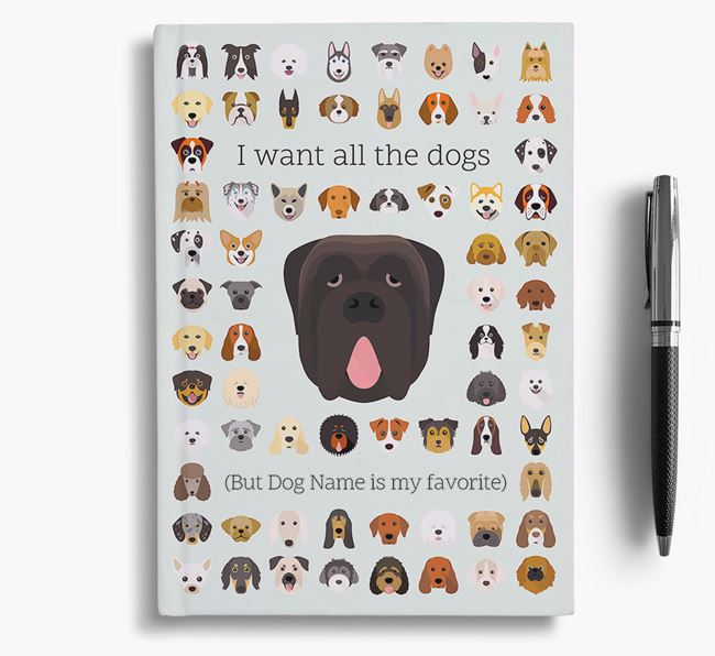 Neapolitan Mastiff 'I Want All The Dogs' Personalized Notebook