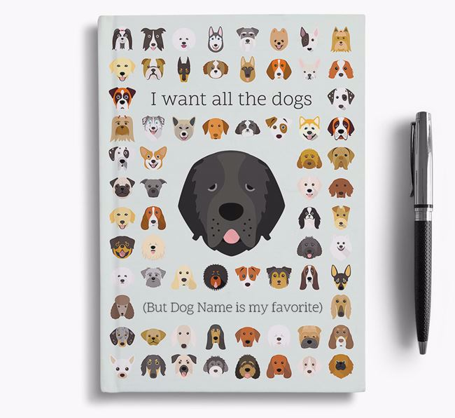 Newfoundland 'I Want All The Dogs' Personalized Notebook