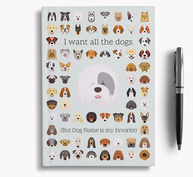 Old English Sheepdog 'I Want All The Dogs' Personalized Notebook