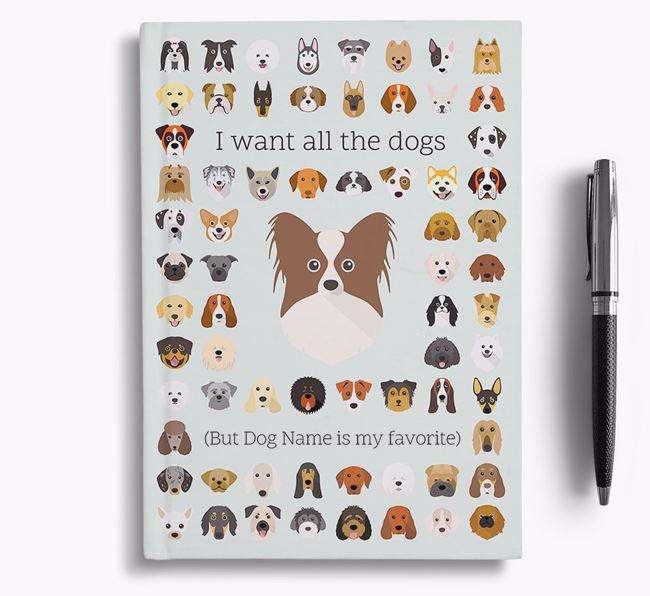 Papillon 'I Want All The Dogs' Personalized Notebook