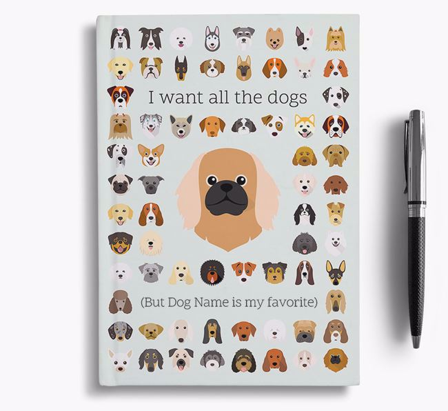 Pekingese 'I Want All The Dogs' Personalized Notebook