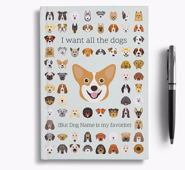 Pembroke Welsh Corgi 'I Want All The Dogs' Personalized Notebook