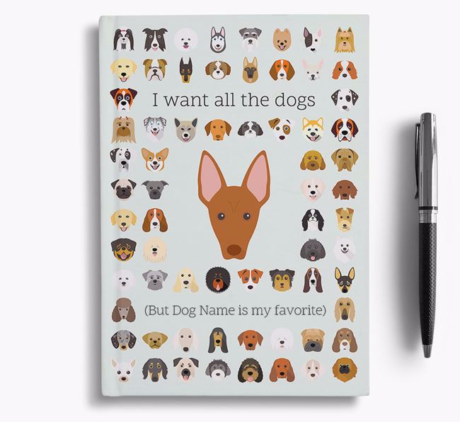 Pharaoh Hound 'I Want All The Dogs' Personalized Notebook