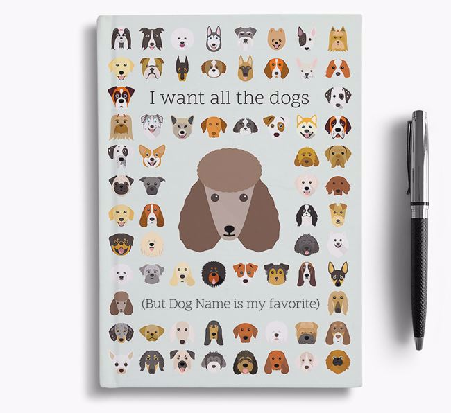 Poodle 'I Want All The Dogs' Personalized Notebook