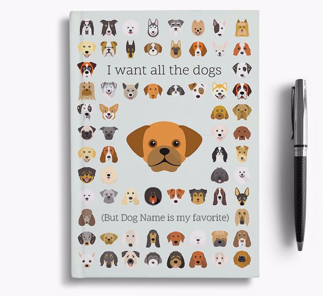 Puggle 'I Want All The Dogs' Personalized Notebook
