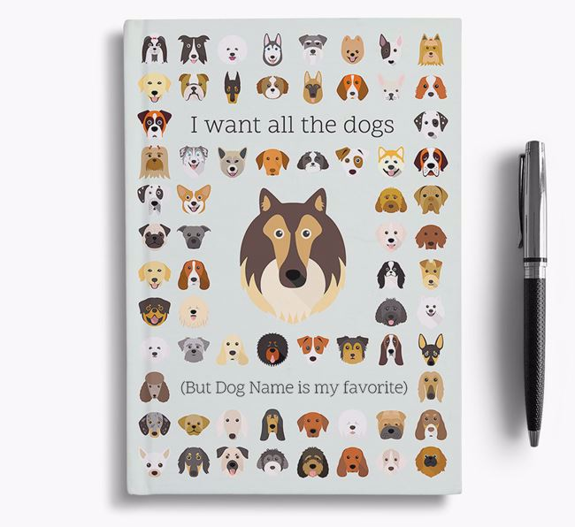 Rough Collie 'I Want All The Dogs' Personalized Notebook