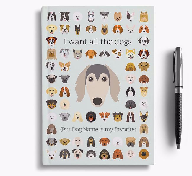 Saluki 'I Want All The Dogs' Personalized Notebook