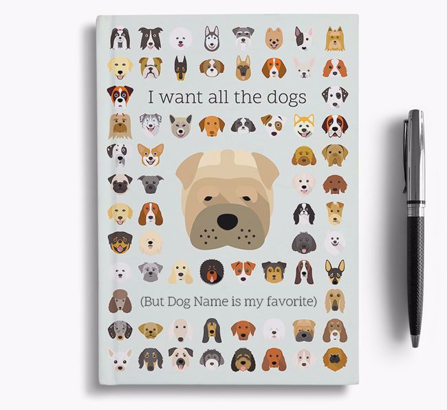 Shar Pei 'I Want All The Dogs' Personalized Notebook