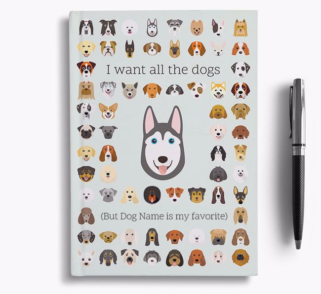 Dog 'I Want All The Dogs' Personalized Notebook