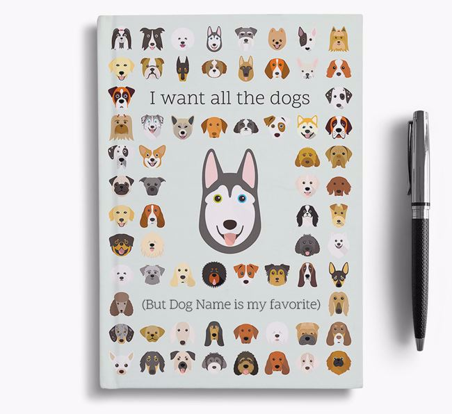 Siberian Husky 'I Want All The Dogs' Personalized Notebook