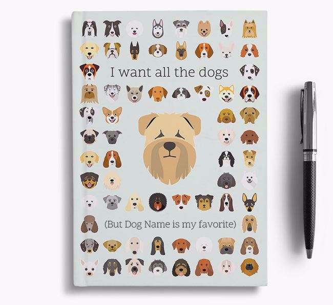 Soft Coated Wheaten Terrier 'I Want All The Dogs' Personalized Notebook