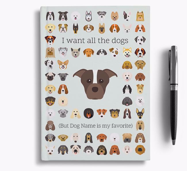 Staffordshire Bull Terrier 'I Want All The Dogs' Personalized Notebook