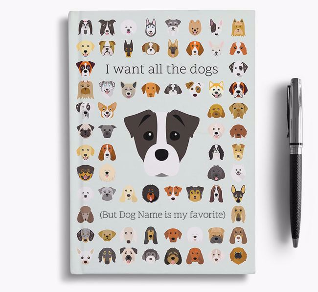 Staffy Jack 'I Want All The Dogs' Personalized Notebook